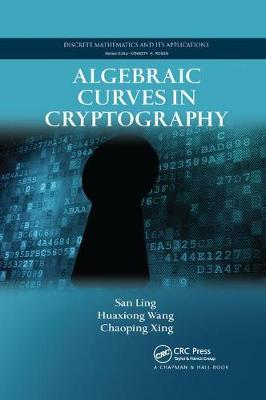 Algebraic Curves in Cryptography - Discrete Mathematics and Its Applications (Paperback)