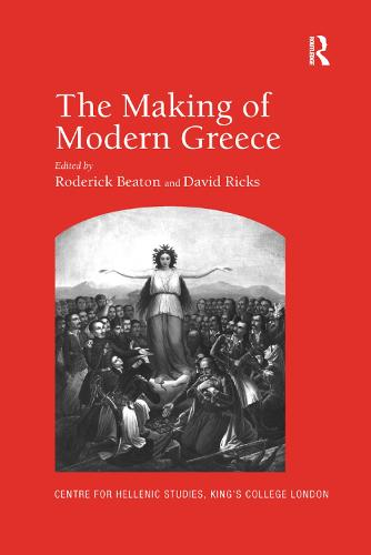 The Making of Modern Greece: Nationalism, Romanticism, and the Uses of the Past (1797-1896) (Paperback)