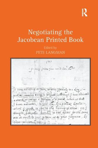 Negotiating the Jacobean Printed Book (Paperback)