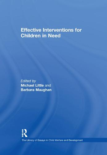 Effective Interventions for Children in Need - The Library of Essays in Child Welfare and Development (Paperback)