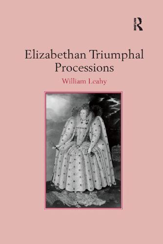 Elizabethan Triumphal Processions (Paperback)