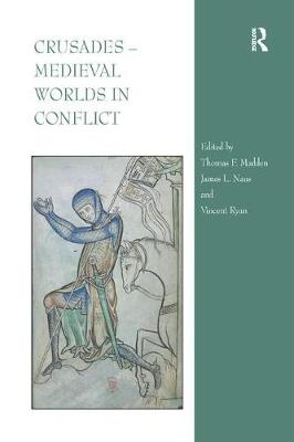 Crusades - Medieval Worlds in Conflict (Paperback)