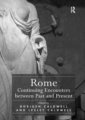 Rome: Continuing Encounters between Past and Present (Paperback)