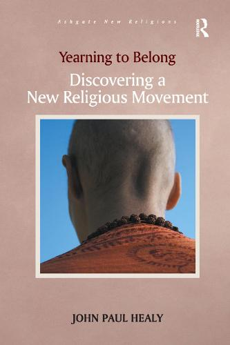 Yearning to Belong: Discovering a New Religious Movement - Routledge New Religions (Paperback)