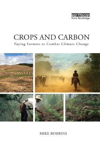 Crops and Carbon: Paying Farmers to Combat Climate Change (Paperback)