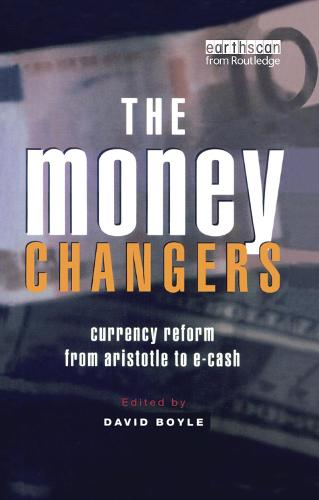The Money Changers: Currency Reform from Aristotle to E-Cash (Paperback)