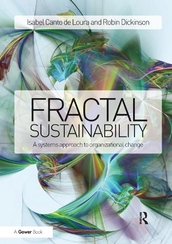 Fractal Sustainability: A systems approach to organizational change (Paperback)