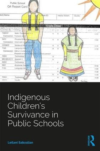 Indigenous Children's Survivance in Public Schools - Indigenous and Decolonizing Studies in Education (Paperback)