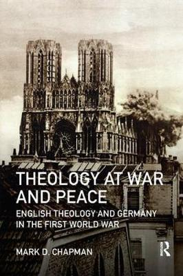 Theology at War and Peace: English theology and Germany in the First World War (Paperback)
