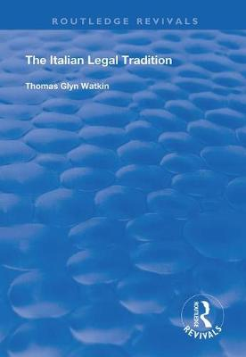 The Italian Legal Tradition - Routledge Revivals (Hardback)
