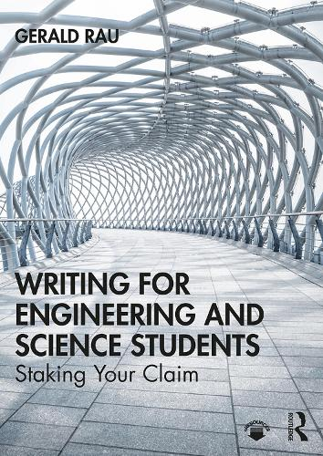 Writing for Engineering and Science Students: Staking Your Claim (Hardback)