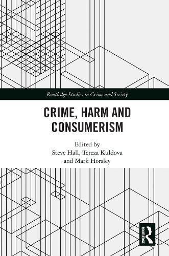 Crime, Harm and Consumerism (Hardback)