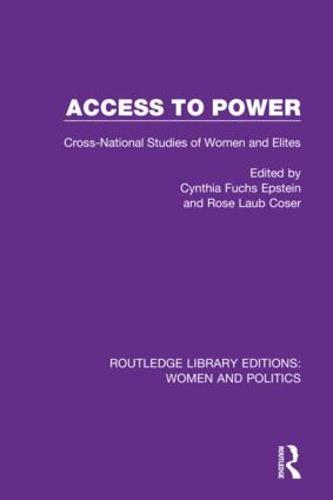 Access to Power: Cross-National Studies of Women and Elites - Routledge Library Editions: Women and Politics (Hardback)