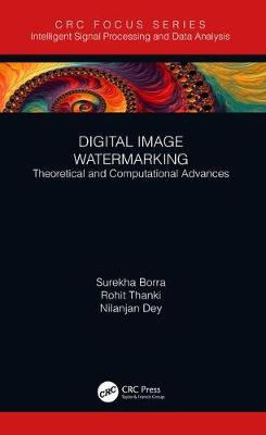 Digital Image Watermarking: Theoretical and Computational Advances - Intelligent Signal Processing and Data Analysis (Hardback)