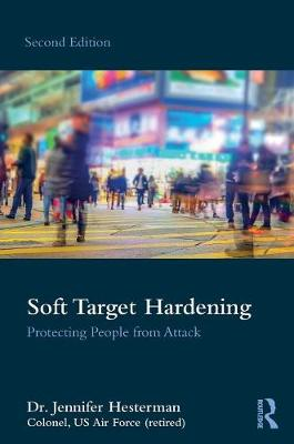 Soft Target Hardening: Protecting People from Attack (Paperback)