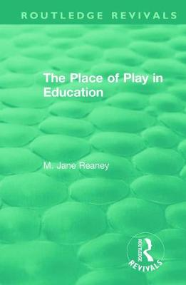 The Place of Play in Education - Routledge Revivals (Hardback)