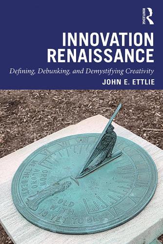 Innovation Renaissance: Defining, Debunking, and Demystifying Creativity (Hardback)