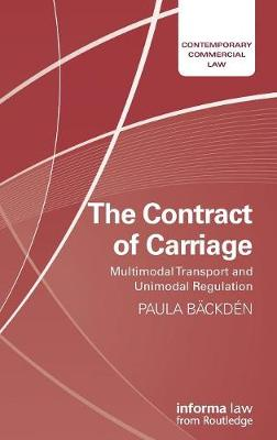 The Contract of Carriage: Multimodal Transport and Unimodal Regulation - Contemporary Commercial Law (Hardback)