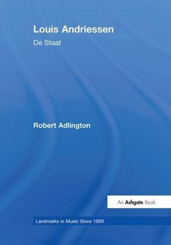Louis Andriessen: De Staat - Landmarks in Music Since 1950 (Hardback)
