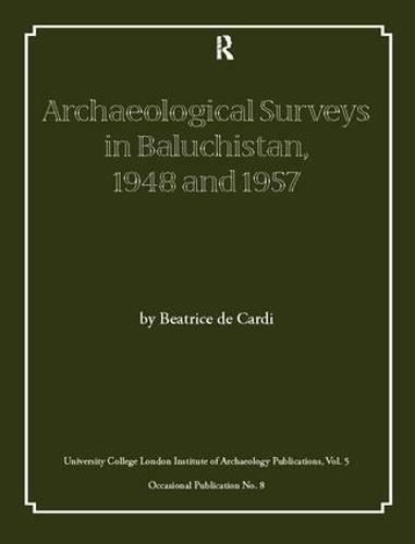 Archaeological Surveys in Baluchistan, 1948 and 1957 (Hardback)