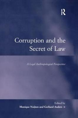 Corruption and the Secret of Law: A Legal Anthropological Perspective (Hardback)