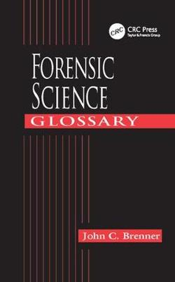 Forensic Science Glossary (Hardback)