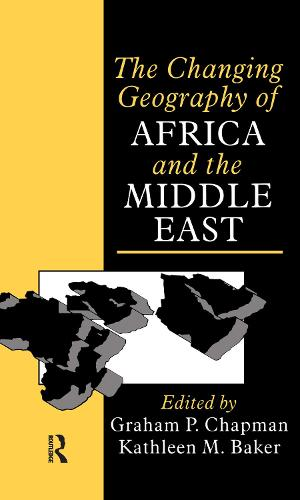 The Changing Geography of Africa and the Middle East (Hardback)