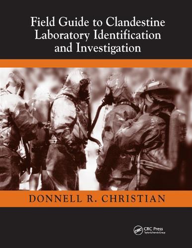 Field Guide to Clandestine Laboratory Identification and Investigation (Hardback)