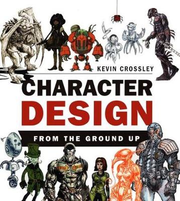 Character Design From the Ground Up (Hardback)