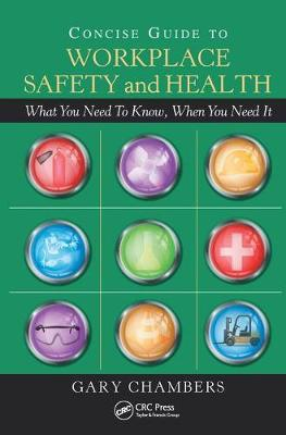 Concise Guide to Workplace Safety and Health: What You Need to Know, When You Need It (Hardback)