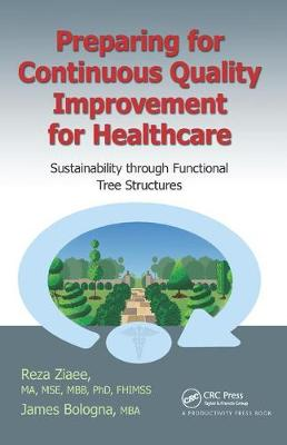 Preparing for Continuous Quality Improvement for Healthcare: Sustainability through Functional Tree Structures (Hardback)