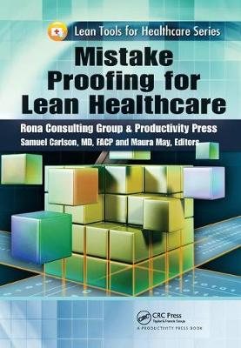 Mistake Proofing for Lean Healthcare (Hardback)
