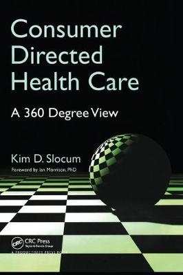 Consumer Directed Health Care: A 360 Degree View (Hardback)