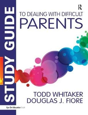 Study Guide to Dealing with Difficult Parents (Hardback)