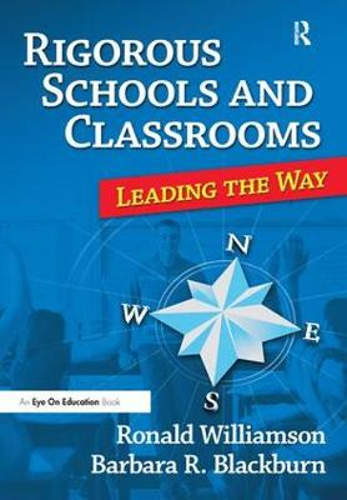 Rigorous Schools and Classrooms: Leading the Way (Hardback)
