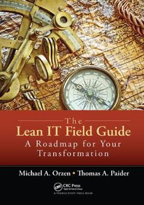 The Lean IT Field Guide: A Roadmap for Your Transformation (Hardback)