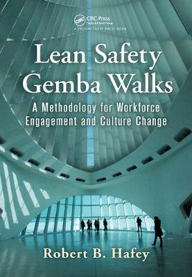 Lean Safety Gemba Walks: A Methodology for Workforce Engagement and Culture Change (Hardback)