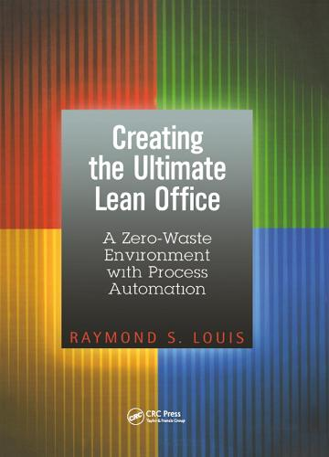 Creating the Ultimate Lean Office: A Zero-Waste Environment with Process Automation (Hardback)