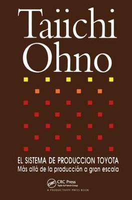 El Sistema de Produccion Toyota: Mas alla de la produccion a gran escala (Hardback)