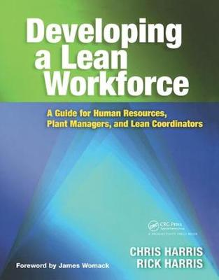 Developing a Lean Workforce: A Guide for Human Resources, Plant Managers, and Lean Coordinators (Hardback)