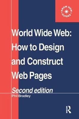 World Wide Web: How to design and Construct Web Pages (Hardback)