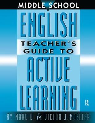 Middle School English Teacher's Guide to Active Learning (Hardback)