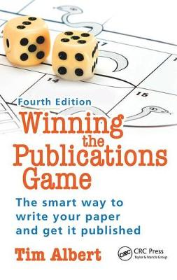 Winning the Publications Game: The smart way to write your paper and get it published, Fourth Edition (Hardback)