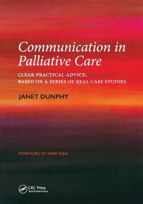 Communication in Palliative Care: Clear Practical Advice, Based on a Series of Real Case Studies (Hardback)