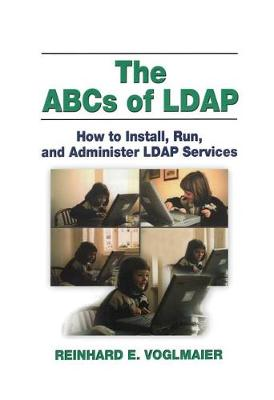 The ABCs of LDAP: How to Install, Run, and Administer LDAP Services (Hardback)