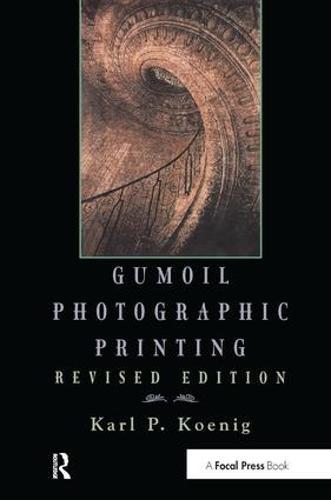 Gumoil Photographic Printing, Revised Edition (Hardback)