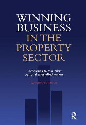 Winning Business in the Property Sector (Hardback)