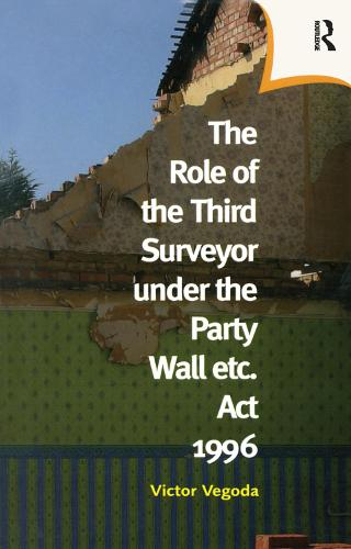 The Role of the Third Surveyor under the Party Wall Act 1996 (Hardback)