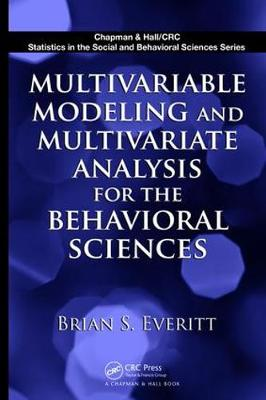 Multivariable Modeling and Multivariate Analysis for the Behavioral Sciences (Hardback)