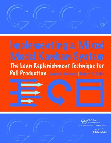 Implementing a Mixed Model Kanban System: The Lean Replenishment Technique for Pull Production (Hardback)